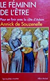 LE FEMININ DE L'ETRE.POUR EN FINIR AVEC LA COTE D'ADAM. - ALBIN MICHEL/SPIRITUALITES VIVANTES/LIVRE DE POCHE - 01/01/2006