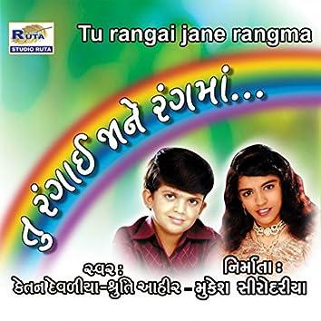 Tu Rangai Jane Rangma
