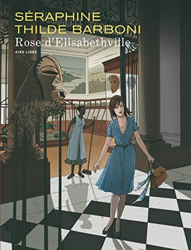 Rose d'Elisabethville - tome 1 - Rose d'Elisabethville (édition spéciale)