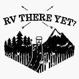 Rv There Yet Funny Rver'S Design Sticker Vinyl Decal Wall Laptop Window Car Bumper Sticker 5'