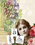 Victorian Ladies Coloring Book: Victorian Women Coloring Book, Victorian Fashion Coloring Book With Amazing Vintage Images For All Fans, princess ... book, children coloring book , adult , women