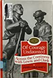 Of Courage Undaunted: Across the Continent With Lewis and Clark (American Cavalcade)
