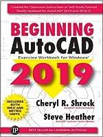 Beginning AutojCAD 2019 Exercise Workbook