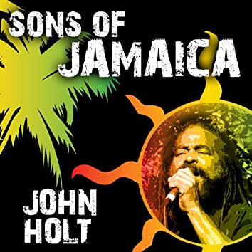 Sons of Jamaica - John Holt