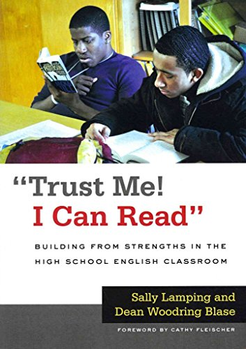 [Trust Me! I Can Read: Building from Strengths in the High School English Classroom] (By: Sally Lamping) [published: April, 2013]