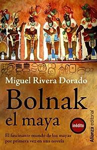 Bolnak, el maya par Miguel Rivera Dorado