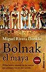 Bolnak, el maya par Rivera Dorado