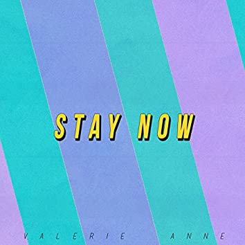 Stay Now