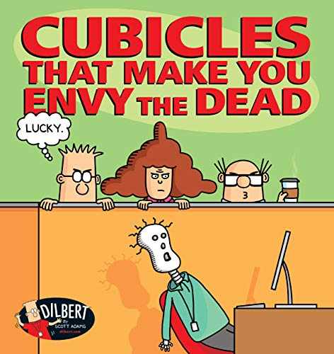 Cubicles That Make You Envy the Dead (Dilbert Book 46)