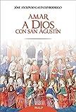 Amar A Dios con San Agustin (Religión. Fuera de Colección)