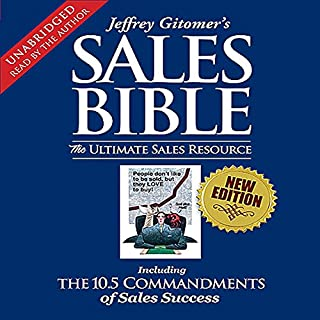 The Sales Bible     The Ultimate Sales Resource              By:                                                                                                                                 Jeffrey Gitomer                               Narrated by:                                                                                                                                 Jeffrey Gitomer                      Length: 8 hrs and 10 mins     72 ratings     Overall 4.5