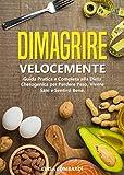 Dimagrire Velocemente: Guida Pratica e Completa alla Dieta Chetogenica per Perdere Peso, Vivere Sani e Sentirsi Bene.