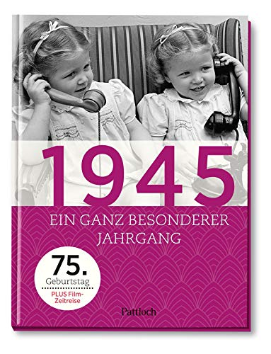 1945: Ein ganz besonderer Jahrgang - 75. Geburtstag