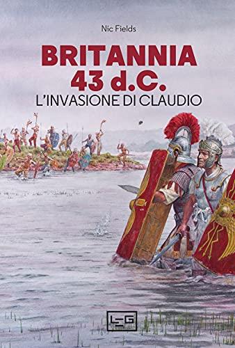 Britannia 43 d.C. L'invasione di Claudio