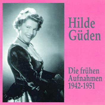 Hilde Güden - Die frühen Aufnahmen (1942-1951)