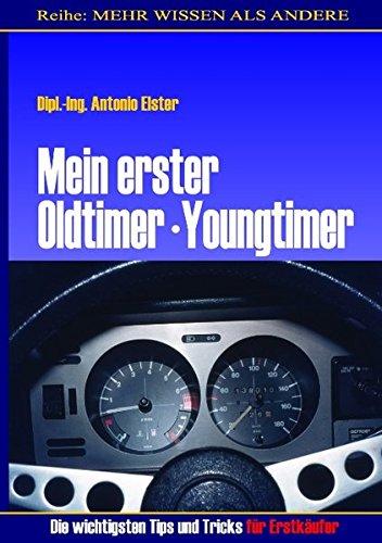 Mein erster Oldtimer/Youngtimer. Die wichtigsten Tips und Tricks für Erstkäufer