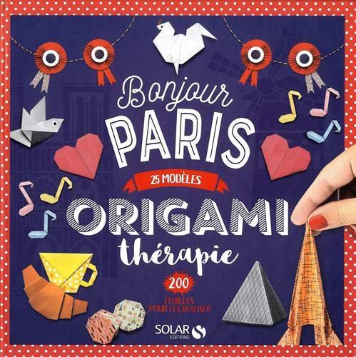 Origamithérapie Bonjour Paris - 25 modèles