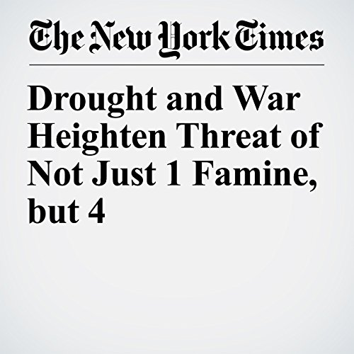 Drought and War Heighten Threat of Not Just 1 Famine, but 4 copertina