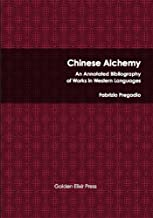 Chinese Alchemy: An Annotated Bibliography of Works in Western Languages