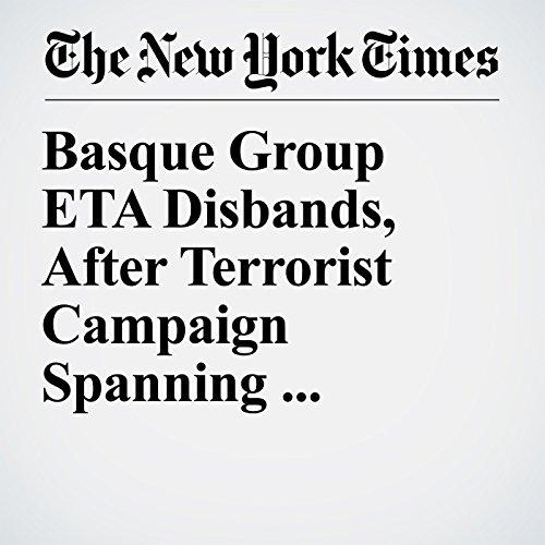 Basque Group ETA Disbands, After Terrorist Campaign Spanning Generations copertina