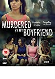 Murdered By My Boyfriend [DVD]