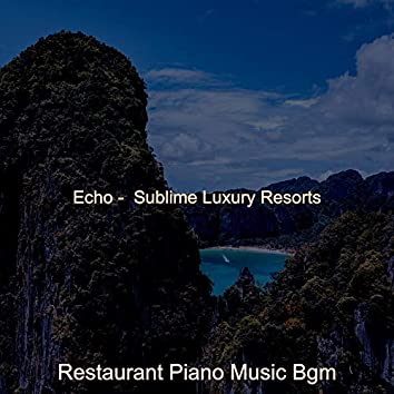 Echo - Sublime Luxury Resorts