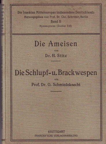 Die Insekten Mitteleuropas insbesondere Deutschlands. Band II. Hymenopteren (Zweiter Teil). Die Ameisen. Die Schlupf- und Brackwespen.