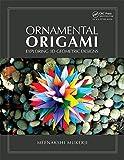 Ornamental Origami: Exploring 3D Geometric Designs (English Edition)