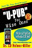 U-PUB~Just Be Yourself and Prosper ('U-PUB~Just Be Yourself and Prosper') (English Edition)