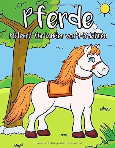 PFERDE Malbuch für Kinder von 4-8 Jahren: Auf über 50 Seiten findest du in unserem Pferde Malbuch viele Pferdemotive zum Ausmalen. Dieses Buch bietet ... Bild bietet lustigen Malspaß mit Pferden.