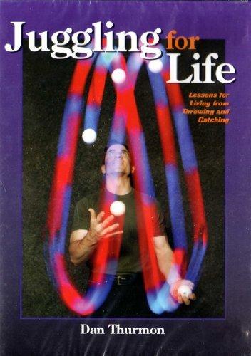 Juggling for Life by Dan Thurmon