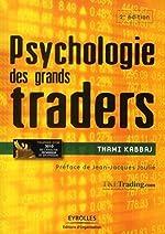 Psychologie des grands traders de Thami Kabbaj
