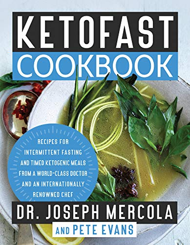 KetoFast Cookbook: Recipes for Intermittent Fasting and Timed Ketogenic Meals from a World-Class Doc