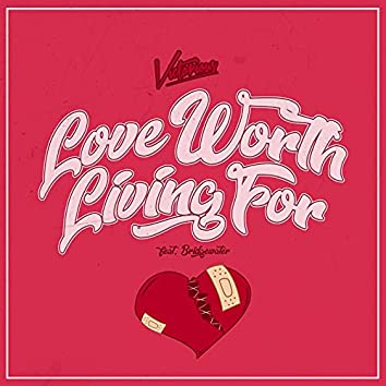 Love Worth Living For