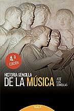 Historia sencilla de La Musica (nueva ed (Historia y Biografías)