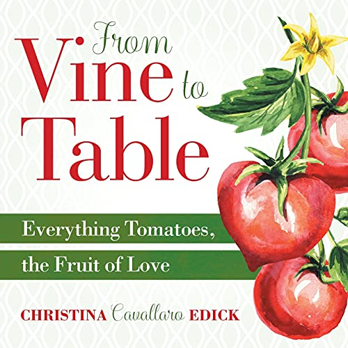 From Vine to Table: Everything Tomatoes, The Fruit of Love (2)