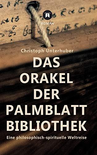 Das Orakel der Palmblatt-Bibliothek: Eine philosophisch-spirituelle Weltreise