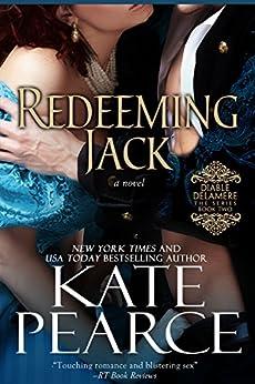 Redeeming Jack (Diable Delamere Book 2) by [Kate Pearce]