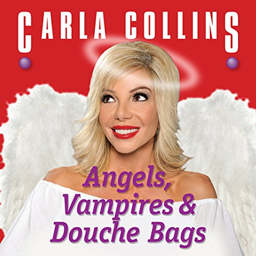 Angels, Vampires and Douche Bags audiobook cover art