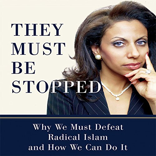 They Must Be Stopped     Why We Must Defeat Radical Islam and How We Can Do It              By:                                                                                                                                 Brigitte Gabriel                               Narrated by:                                                                                                                                 Brigitte Gabriel                      Length: 8 hrs and 27 mins     251 ratings     Overall 4.6