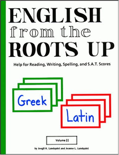 Download English from the Roots Up: Help for Reading, Writing, Spelling, and Sat Scores 1885942303