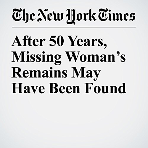 After 50 Years, Missing Woman's Remains May Have Been Found copertina