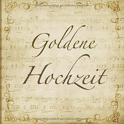 Goldene Hochzeit: Gästebuch mit edlem Softcover I 60 Seiten für 30 geschriebene Glückwünsche und...