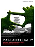 Mainland Quality: Meaning and Endurance in China's Contemporary Landscape