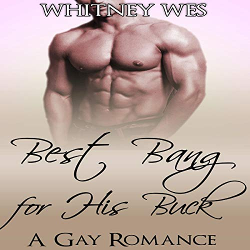 Gay: Best Bang for His Buck audiobook cover art