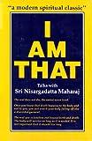 Maharaj, S: I am That: Talks with Sri Nisargadatta Maharaj - Sri Nisargadatta Maharaj