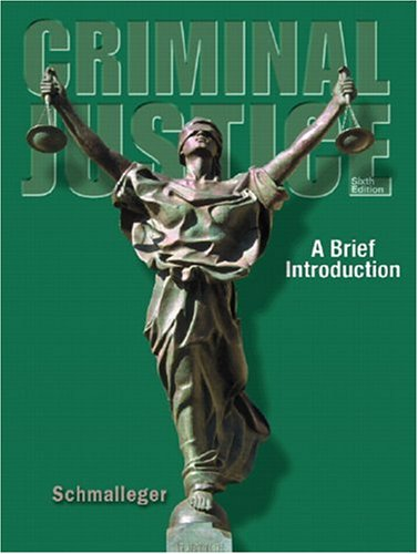 Criminal Justice: A Brief Introduction (6th Edition)