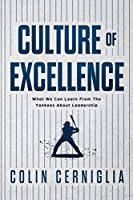 Culture of Excellence: What We Can Learn From The Yankees About Leadership