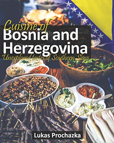 Cuisine of Bosnia and Herzegovina: Unexplored tastes of Southern Slavs