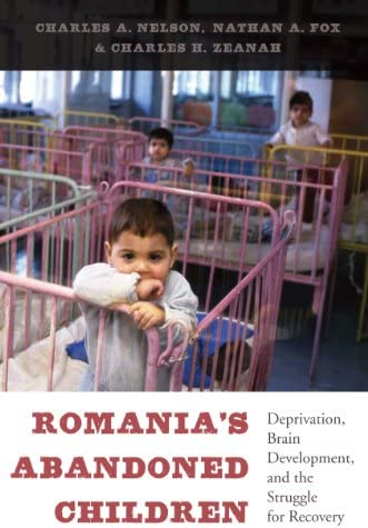 Romania s Abandoned Children Deprivation Brain Development and the Struggle for Recovery product image